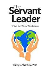 The Servant Leader: What the World Needs Now: Volume 2 (The Real Men Series) Paperback