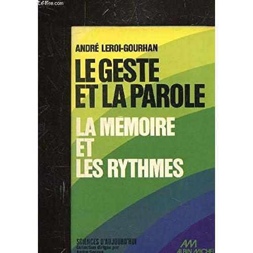 Le geste et la parole. II : la mémoire et les rythmes.