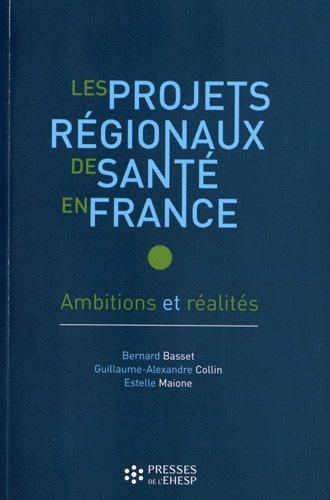 Les projets rgionaux de sant en France: Ambitions et ralits