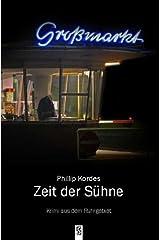 Zeit der Sühne: Krimi aus dem Ruhrgebiet Taschenbuch