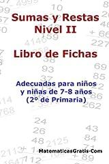 Libro de Fichas - Sumas y Restas - Nivel II: Para niños y niñas de 7-8 años (2º Primaria): Volume 2 - 9781545275771 Tapa blanda