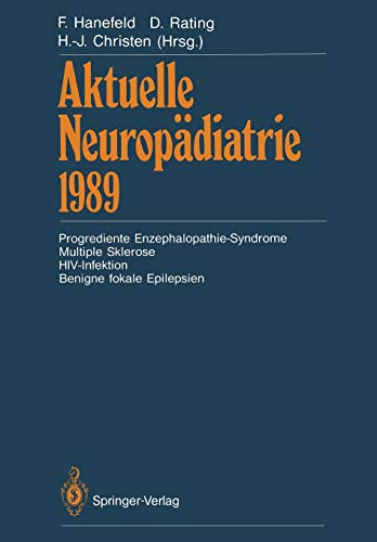 Aktuelle Neuropädiatrie 1989: Progrediente Enzephalopathie-Syndrome Multiple Sklerose HIV-Infektion Benigne fokale Epilepsien (German Edition)
