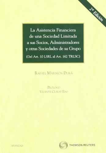 La asistencia financiera de una Sociedad Limitada a sus socios, administradores y otras sociedades de su grupo - (Del art. 10 LSRL al art. 162 TRLSC) (Monografía) por Rafael Marimón Durá