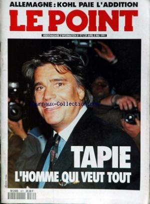 POINT (LE) [No 971] du 29/04/1991 - ALLEMAGNE - KOHL PAIE L'ADDITION - TAPIE - L'HOMME QUI VEUT TOUT.