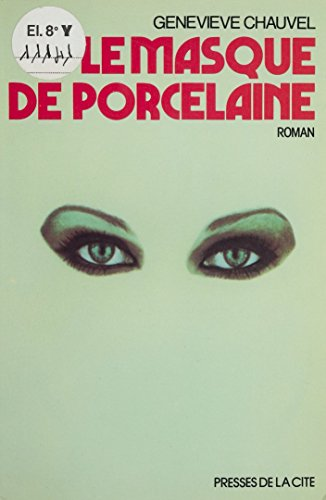 Le Masque de porcelaine (Romans) par Geneviève Chauvel