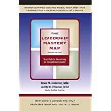 The Leadership Mastery Map : Your Path to Becoming an Exceptional Leader (English Edition)