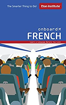 Onboard French: Learn a language before you land by [Institute, Eton]
