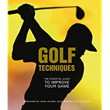 Golf Techniques: The Essential Guide to Improving your Game (Sportaholics)
