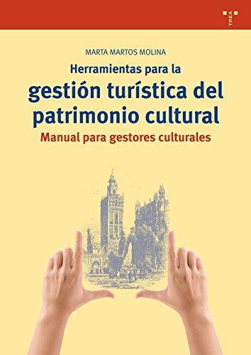 Herramientas Para La Gestión Turística Del Patrimonio Cultural (Biblioteconomía y Administración cultural) por Marta Martos Molina