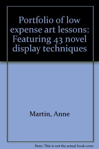 Portfolio of low expense art lessons: Featuring 43 novel display techniques (Low-book-display)