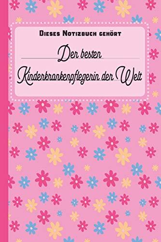 Medizinische Patienten Kostüm - Dieses Notizbuch gehört der besten Kinderkrankenpflegerin der Welt: blanko Notizbuch | Journal | To Do Liste für Kinderkrankenpfleger und ... Notizen - Tolle Geschenkidee als Dankeschön