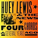 FOUR CHORDS & SERVERAL YEARS AGO by HUEY LEWIS & THE NEWS
