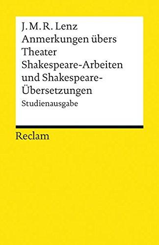 Anmerkungen übers Theater / Shakespeare-Arbeiten und Shakespeare-Übersetzungen: Studienausgabe