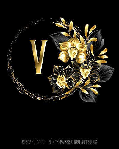 Kostüm Orchid Black - V - Elegant Gold Black Paper Lined Notebook: Black Orchid Monogram Initial Personalized | Black Page White Lines | Perfect for Gel Pens and Vivid ... (Monogram Gold Black Paper Notebook, Band 1)