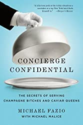 Concierge Confidential: The Secrets of Serving Champagne Bitches and Caviar Queens