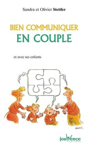 Bien communiquer en couple : Et avec ses enfants
