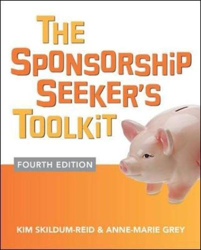 The Sponsorship Seeker's Toolkit, Fourth Edition por Anne-Marie Grey