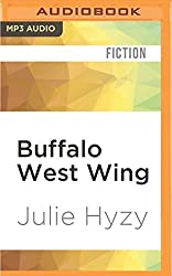 Buffalo West Wing (White House Mysteries) by Julie Hyzy (2016-05-10)
