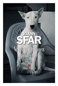 Vous connaissez peut-être par Joann Sfar