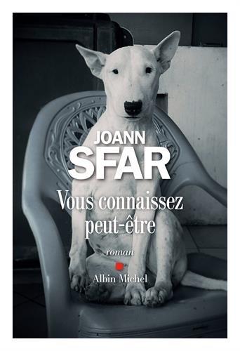 Vous connaissez peut-être : roman | Sfar, Joann (1971-....). Auteur