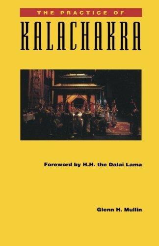 The Practice of Kalachakra by Glenn H. Mullin (1991-01-01)