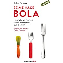 Se me hace bola / I Can't Swallow It (Spanish Edition) by Julio Basulto (2013-03-07)
