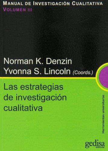 MANUAL DE INVESTIGACIÓN CUALITATIVA: Estrategias de investigación cualitativa,La Vol.III: 3 (Herramientas universitarias)