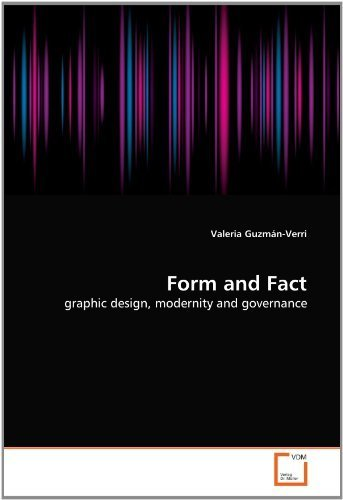 Form and Fact: graphic design, modernity and governance by Guzmn-Verri, Valeria (2010) Paperback
