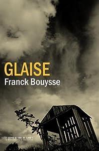vignette de 'Glaise (Franck Bouysse)'
