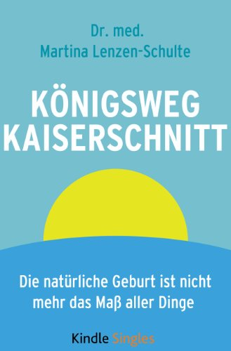 Königsweg Kaiserschnitt (Kindle Single)