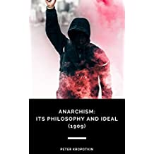 Anarchism: Its Philosophy and Ideal (1909)