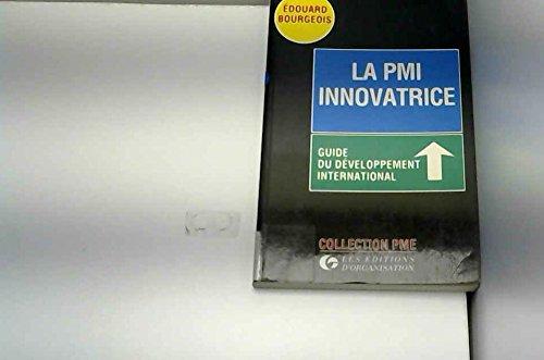 La pmi innovatrice : guide du developpement international