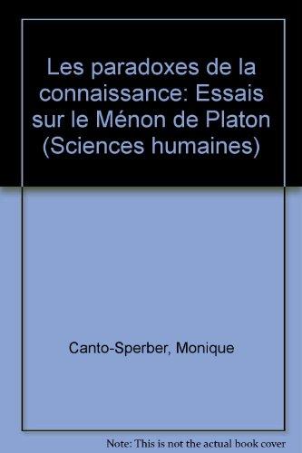 Les paradoxes de la connaissance: Essais sur le Ménon de Platon (Sciences humaines) par Monique Canto-Sperber