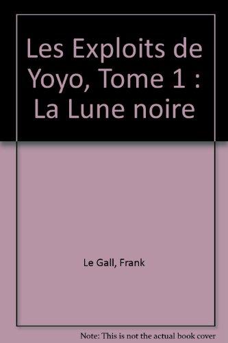Les Exploits de Yoyo, Tome 1 : La Lune noire
