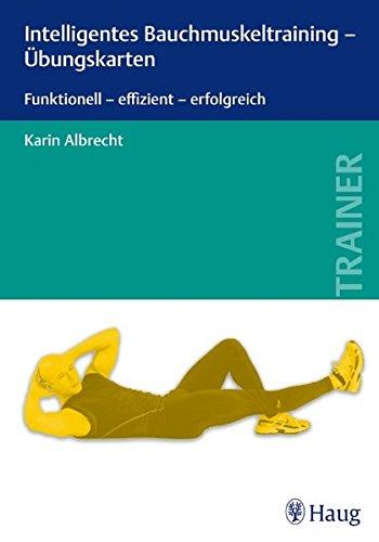 Intelligentes Bauchmuskeltraining - Übungskarten: Funktionell - effizient - erfolgreich