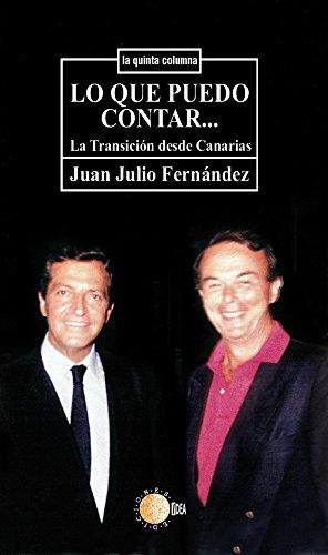 Lo que puedo contar…la transición desde canarias (La quinta columna nº 87) por Juan Julio Fernández Rodríguez