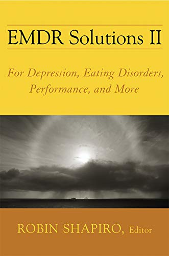 EMDR Solutions II: For Depression, Eating Disorders, Performance, and More (Norton Professional Books (Hardcover)) (English Edition)