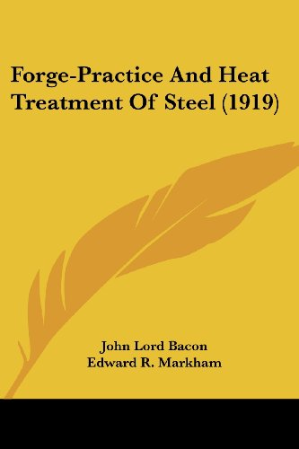 Forge-Practice and Heat Treatment of Steel (1919)