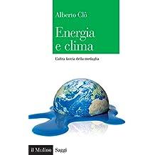 Energia e clima: L'altra faccia della medaglia (Saggi)
