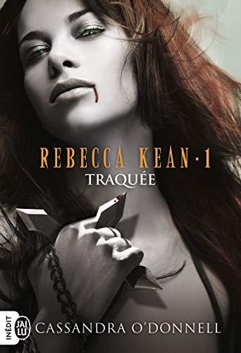 Rebecca Kean, Tome 1 : Traquée par Cassandra O'Donnell
