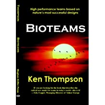 Bioteams: High Performance Teams Based on Natures Most Successful Designs