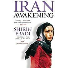 Iran Awakening: A memoir of revolution and hope (English Edition)