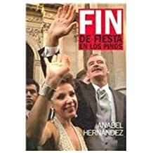 Fin De Fiesta En Los Pinos/ The End of the Party in the Pines (Spanish Edition) by Anabel Hernandez (2006-11-30)