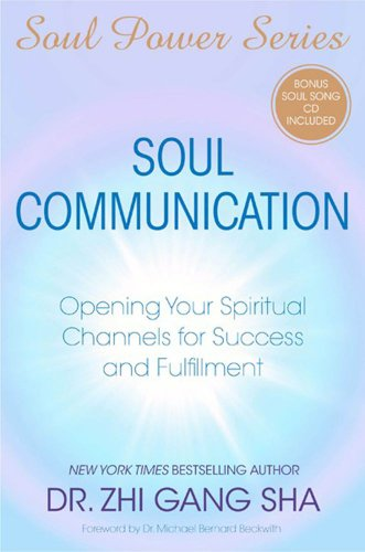 Soul Communication: Opening Your Spiritual Channels for Success and Fulfillment por Zhi Gang Sha