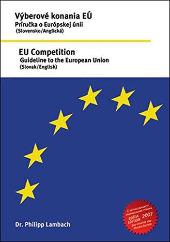 EU Competition – Guideline to the European Union (Slovak/English); Výberové konanie EÚ – Príručka o Európskej únii (Anglicko-slovenská verzia)