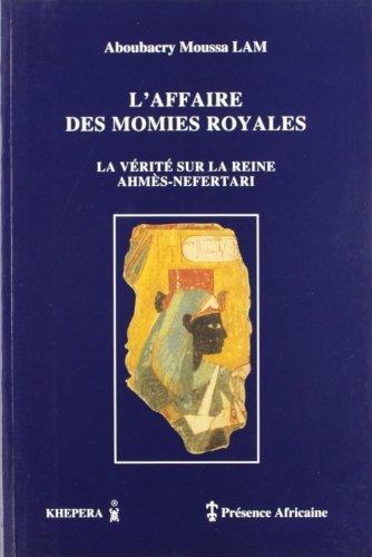 L'affaire des momies royales, la vérité sur la reine Ahmès-Néfertari