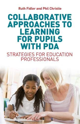Collaborative Approaches to Learning for Pupils with PDA por Ruth Fidler