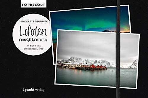 n: Im Bann des arktischen Lichts (Fotoscout - Der Reiseführer für Fotografen) ()