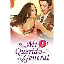 Mi Querido General 1: El Amor Entre Una Chica