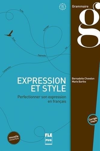 Expression et style : Perfectionner son expression en français par Bernadette Chovelon